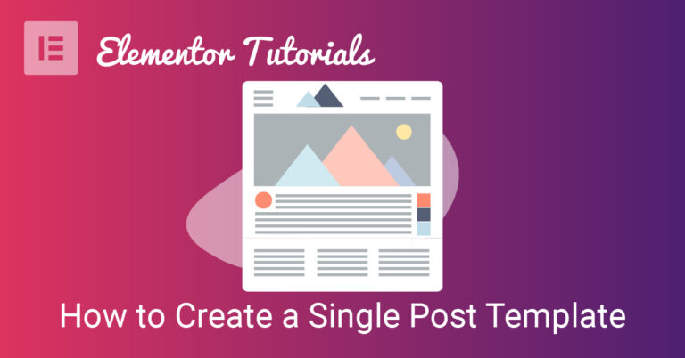How to create a single post template in elementor
