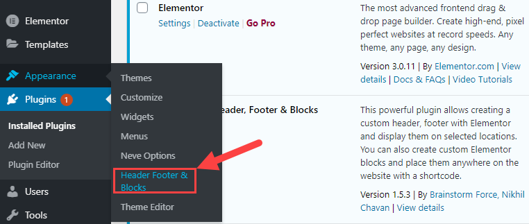 navigate to the plugin UI by going to appearance and clicking header footer and blocks