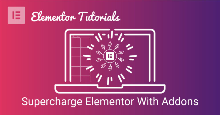 Supercharge your Elementor Website with Elementor Addons